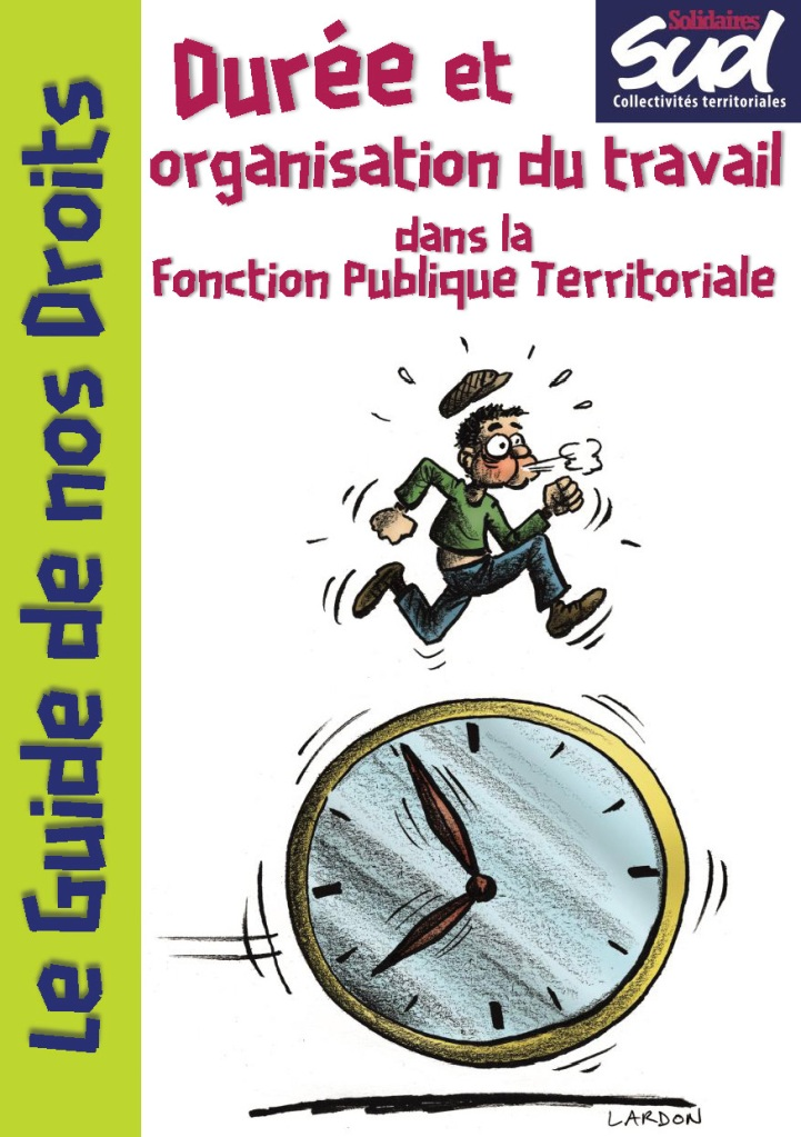 Durée et organisation du travail dans la Fonction Publique Territoriale. Guide du temps de travail